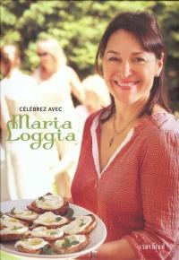 Livre de recette celebrez avec Maria Loggia